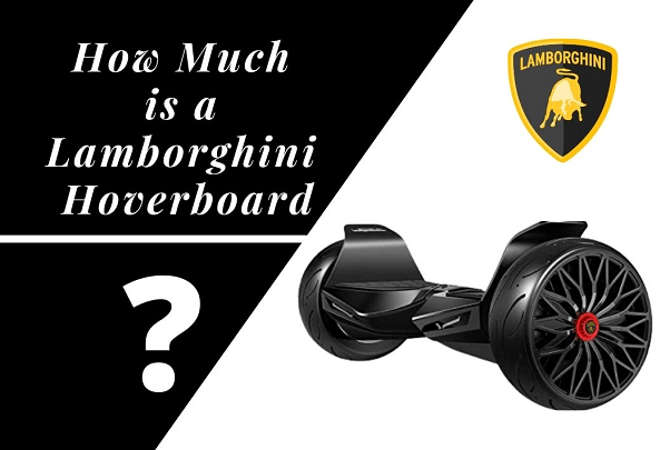 How much is a Lamborghini Hoverboard